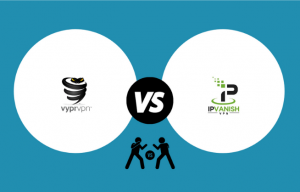VyprVPN VS IPVanish